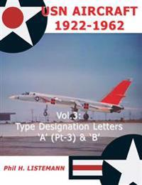USN Aircraft 1922-1962: Type Designation Letters 'a' (Part Three) & B