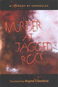 Murder at Jagged Rock: A Translation of Sophocles' Women of Trachis
