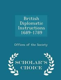 British Diplomatic Instructions 1689-1789 - Scholar's Choice Edition