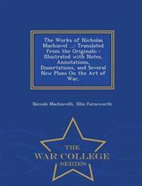 The Works of Nicholas Machiavel ...