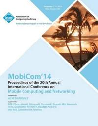 Mobicom 14 20th Annual International Conference on Mobile Computing & Networking
