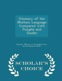 Glossary of the Multani Language Compared with Punjabi and Sindhi - Scholar's Choice Edition