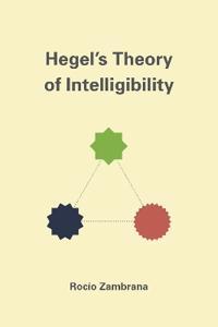 Hegel's Theory of Intelligibility