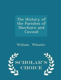 The History of the Parishes of Sherburn and Cawood - Scholar's Choice Edition