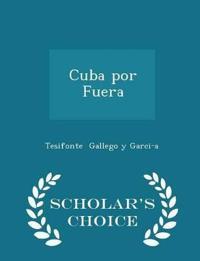 Cuba Por Fuera - Scholar's Choice Edition