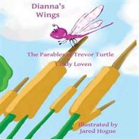 Dianna's Wings: The Parables of Trevor Turtle