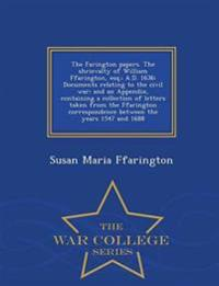 The Farington Papers. the Shrievalty of William Ffarington, Esq.; A.D. 1636