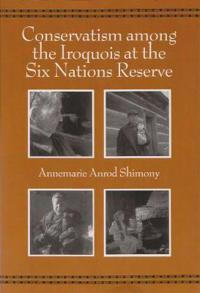 Conservatism Among the Iroquois at the Six Nations Reserve