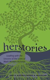 Herstories - leading with the lessons of the lives of black women activists