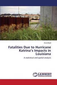 Fatalities Due to Hurricane Katrina's Impacts in Louisiana