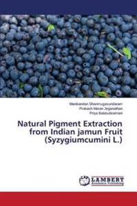 Natural Pigment Extraction from Indian Jamun Fruit (Syzygiumcumini L.)