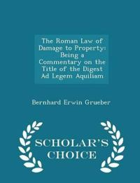 The Roman Law of Damage to Property