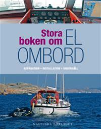 Stora boken om el ombord : en praktisk guide för reparation, installation och underhåll av segel- och motorbåtar - Andy Johnson | Laserbodysculptingpittsburgh.com