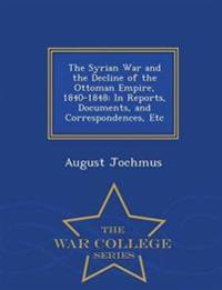 The Syrian War and the Decline of the Ottoman Empire, 1840-1848