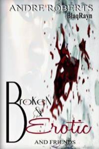 Broken & Erotic: Entice 2