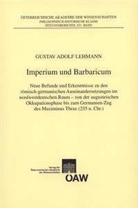 Imperium Und Barbaricum: Neue Befunde Und Erkenntnisse Zu Den Romisch-Germanischen Auseinandersetzungen Im Nordwestdeutschen Raum - Von Der Aug