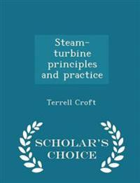 Steam-Turbine Principles and Practice - Scholar's Choice Edition