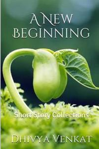 A New Beginning: Short Story Collections