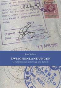 Zwischenlandungen: Geschichten Von Unterwegs Und Daheim