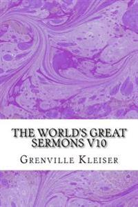 The World?s Great Sermons V10: (Grenville Kleiser Classics Collection)