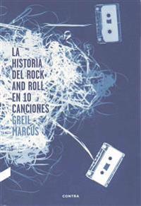 La Historia del Rock and Roll En 10 Canciones