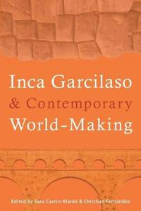 Inca Garcilaso & Contemporary World-Making
