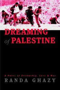 Dreaming of Palestine: A Novel of Friendship, Love & War