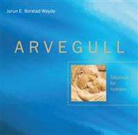 Arvegull; dåpsbok for foreldre
