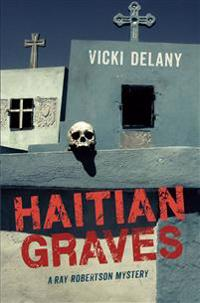 Haitian Graves: A Ray Robertson Mystery