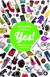 Yes! : Därför köper vi det vi inte behöver