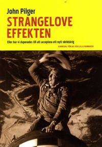 Strangelove-effekten : eller hur vi duperades till att acceptera ett nytt världskrig