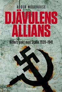 Djävulens allians : Hitlers pakt med Stalin 1939-1941