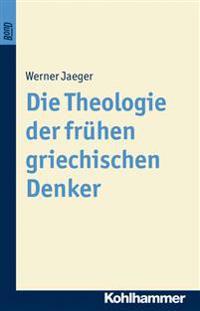 Die Theologie Der Fruhen Griechischen Denker