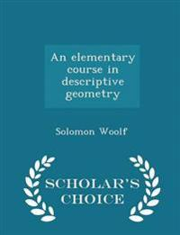 An Elementary Course in Descriptive Geometry - Scholar's Choice Edition