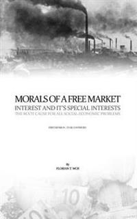 Morals of a Free Market: Interest and It's Special Interests