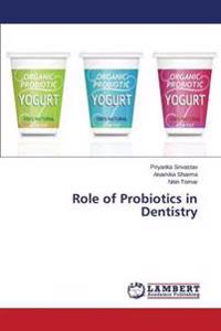 Role of Probiotics in Dentistry