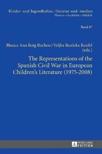 The Representations of the Spanish Civil War in European Children's Literature 1975-2008