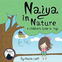 Naiya in Nature: A Children's Guide to Yoga