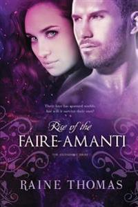 Rise of the Faire-Amanti
