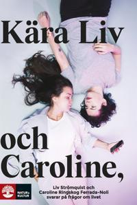 Kära Liv och Caroline: Liv Strömquist och Caroline Ringskog Ferrada-Noli svarar på frågor från sina lyssnare