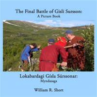 The Final Battle of Gisli Sursson: A Picture Book / Lokabardagi Gisla Surssonar: Myndasaga