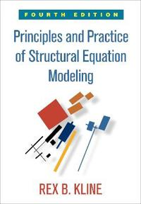 Principles and Practice of Structural Equation Modeling, Fourth Edition