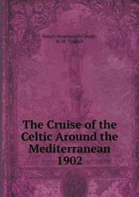 The Cruise of the Celtic Around the Mediterranean 1902
