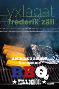 Lyxlagat: BBQ – Amerikansk barbecue, öl och bourbon: Tillbehör