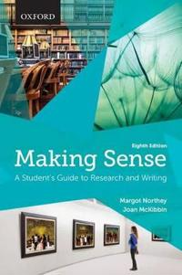Making sense : a student's guide to research and writing / Margot Northey & Joan McKibbin
