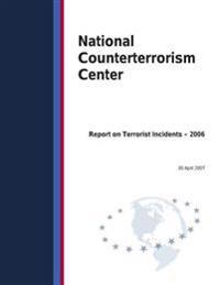 Report on Terrorist Incidents- 2006
