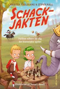 Schackjakten : farbror Albert lär dig det historiska spelet