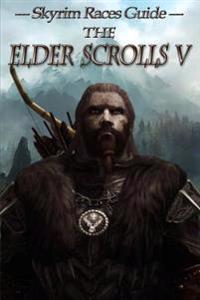 The Elder Scrolls V: Skyrim Races Guide
