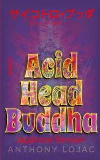 Acid Head Buddha: Japanese Version