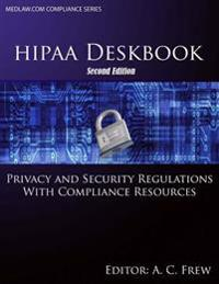 Hipaa Deskbook - Second Edition: Privacy and Security Regulations with Risk Assessment and Audit Standards